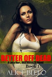 better off dead - alice bello
