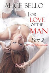 For Love of the Man Prt 2 - Alice Bello