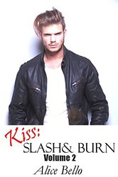 Kiss Slash and Burn - Alice Bello