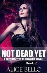 not dead yet - alice bello