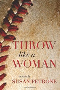 "Susan Petrone's debut novel ""Throw like a Woman"""